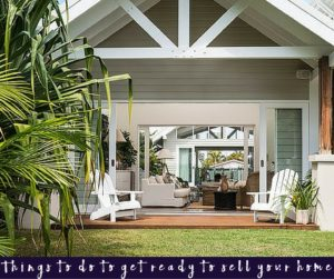 10 Things to do to get ready to Sell Your Home