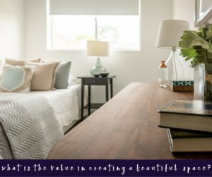 Creating a beautiful space
