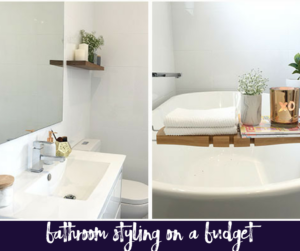 How to Style Your Bathroom on a Tight Budget
