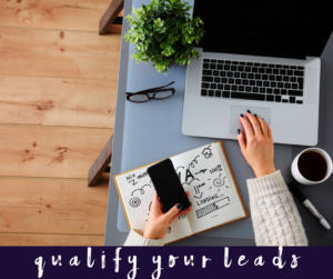 How to Qualify the Leads that Come Across Your Desk
