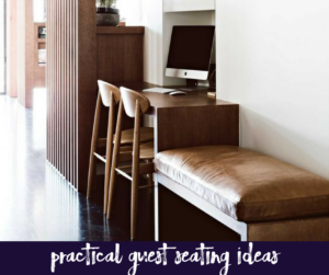 Practical Guest Seating Ideas