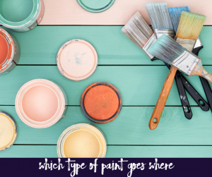 Knowing What Paint to put on What Surfaces