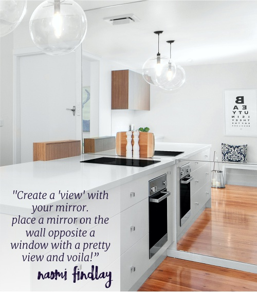 """Create a 'view' with your mirror. Place a mirror on the wall opposite a window with a pretty view and voila!"