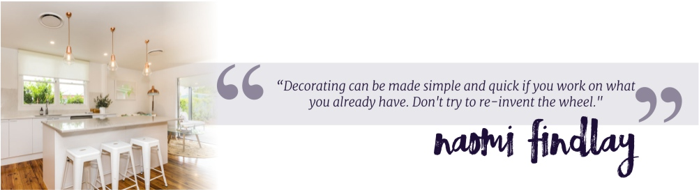 """Decorating can be made simple and quick if you work on what you already have. Don't try to re-invent the wheel."""
