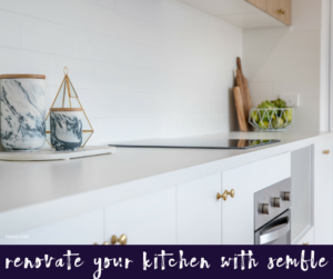 Renovate Your Kitchen with Semble