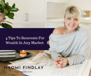 4 Tips To Renovate For Wealth In Any Market