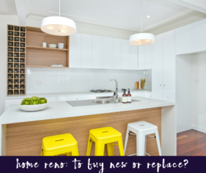 Home Renovation: To buy new or replace?
