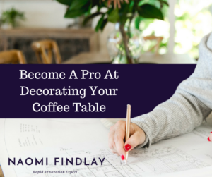 Become a Pro at Decorating Your Coffee Table