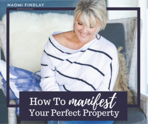 How To Manifest Your Perfect Property