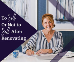 To Sell Or Not To Sell After Renovating