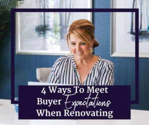 4 Ways To Meet Buyer Expectations When Renovating