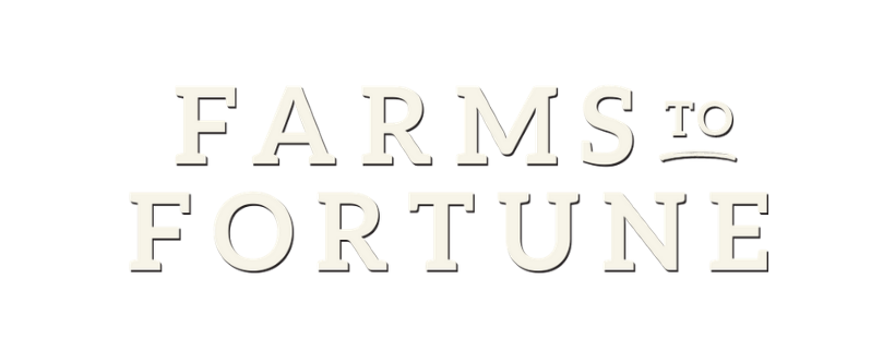 Farms to Fortune