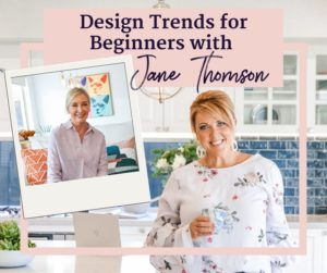 Design Trends for Beginners with Jane Thomson