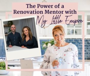 The Power of a Renovation Mentor with My Little Empire