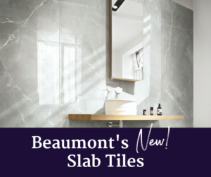 Beaumont's New Slab Tiles