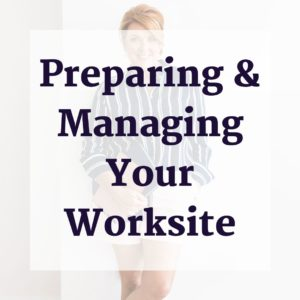 Preparing & Managing Your Worksite