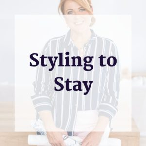 Styling to Stay
