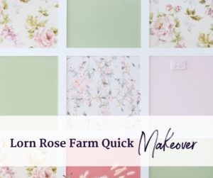 Lorn Rose Farm Quick Makeover - naomi findlay