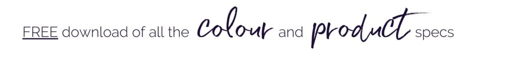 Free download of all the colour and product specs - boutique interior designer