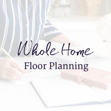Design Decisions - whole home floor planning
