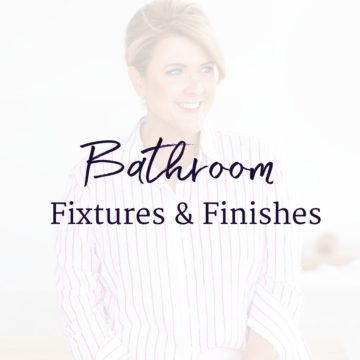 Design Decisions - Bathroom Fixtures & Finishes