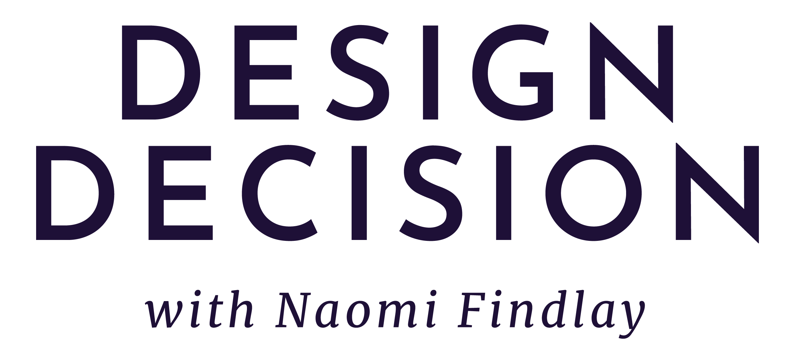 Design Decision with Naomi Findley